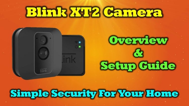Blink XT2 Camera System – Complete Overview and Setup Guide