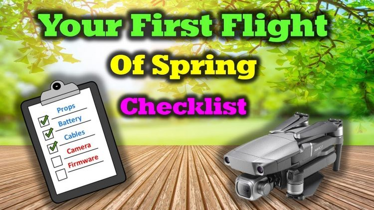 First Drone Flight of Spring – Things you'll Need To Check