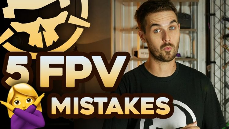 5 Mistakes EVERY FPV Pilot Makes!