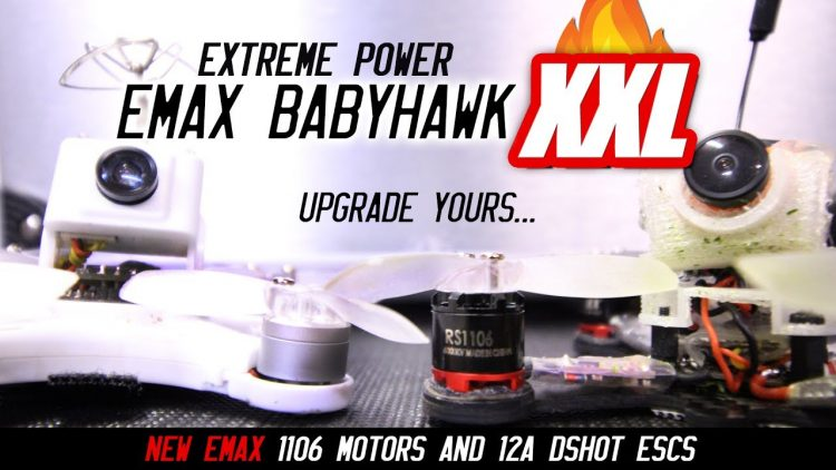 BABYHAWK XXL – NEW EMAX 1106 Motors & 12A Escs Review