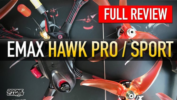 EMAX HAWK PRO & SPORT – FULL REVIEW & FLIGHTS ???