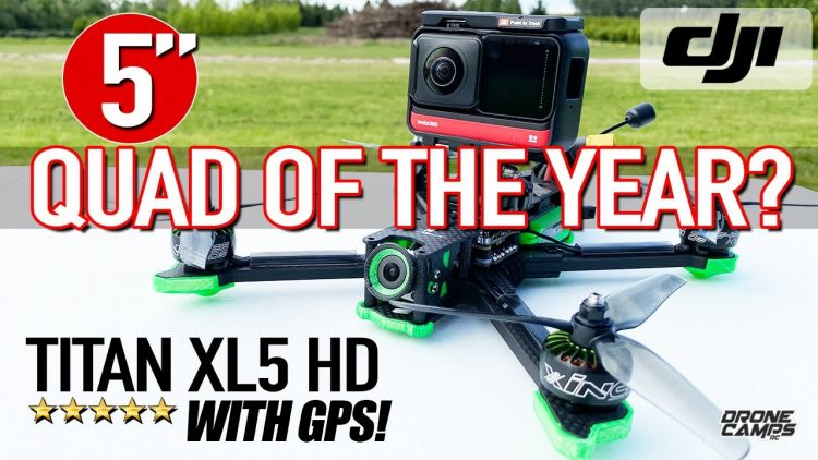 QUAD OF THE YEAR? – iFLIGHT TITAN XL5 with DJI & GPS! – BEST REVIEW & FLIGHTS