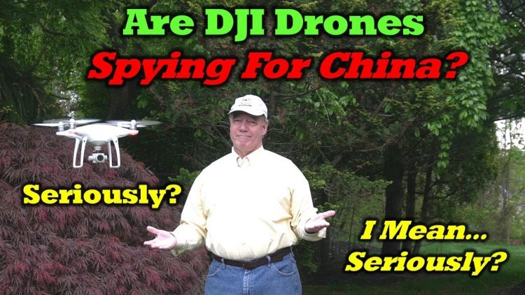 Are DJI Drones Spying For China? – Don't Believe The Nonsense