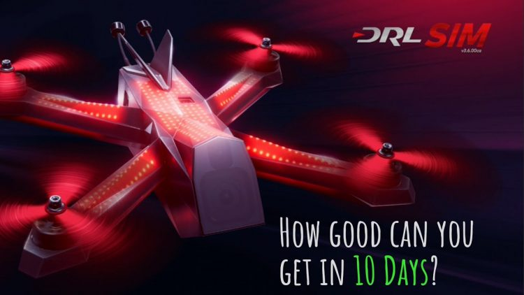 FPV Drone Racing – 10 Day Challenge on the DRL Simulator – How good can you get in 10 days?