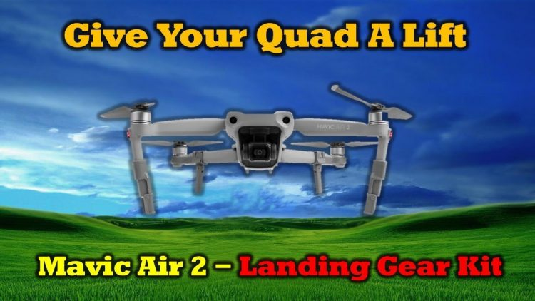 Mavic Air 2 – New Landing Gear Accessory Review