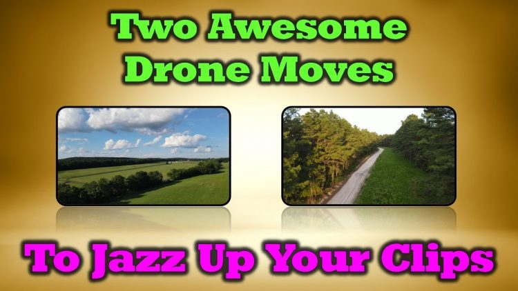 2 Awesome Drone Moves Every Pilot Can Master