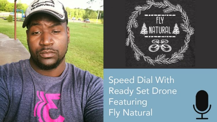 Speed Dial  Ep 11 – Fly Natural ?