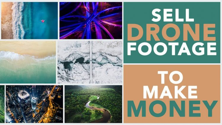 Tips To Shoot & Sell Drone Stock Footage