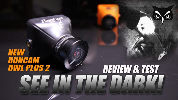 RUNCAM Owl Plus 2 – SEE IN THE DARK – Day & Night TESTED