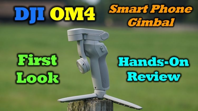 DJI OM4 Review – The Best Smartphone Gimbal of 2020