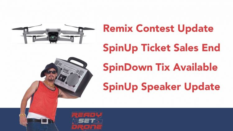 Remix Contest Update – SpinUp Update – SpinDown Tickets Available (limited number)