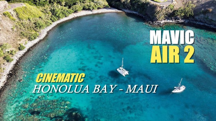 Best Mavic Air 2 Cinematic Drone Video I Could Capture –  Honolua Bay Maui Hawaii