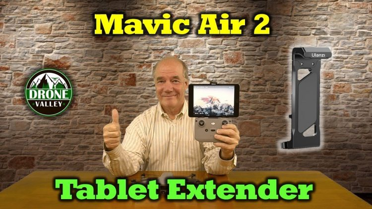 Mavic Air 2 – Tablet Extender Review