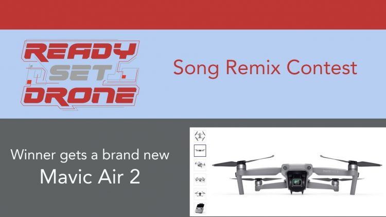 Ready Set Drone Song Remix Contest – Winner Gets a Mavic Air 2 – We Need Your Vote!