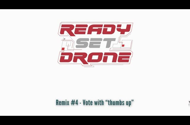 Ready. Set Drone Remix Contest – Entry #4
