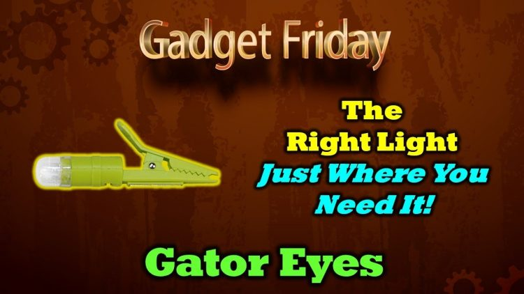 Gadget Friday – Gator Eyes – Clever Lights You'll Use Everywhere