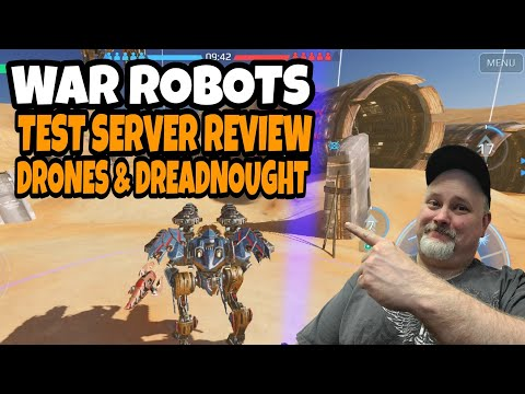 WAR ROBOTS – TEST SERVER – DRONE REVIEW & DREADNOUGHT IS BACK – LIVE SERVER GAMEPLAY