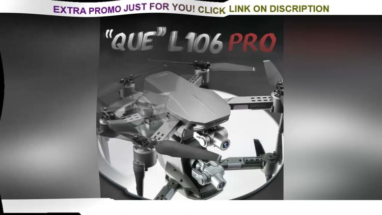 Review L106 Pro GPS Drone 4K RC Quadcopter With Camera Optical Flow FPV Drone 4K Professional Drone