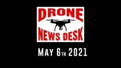Drone News for 5-6-21