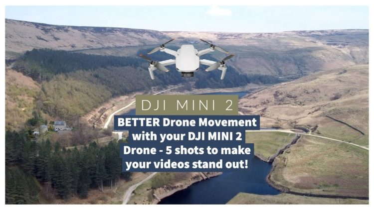 BETTER Drone Movements with your DJI MINI 2 Drone – 5 shots to make your shots stand out!