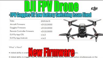 DJI FPV Drone New Firmware – Minor Updates + Fixes V2 Goggles Switching Issue